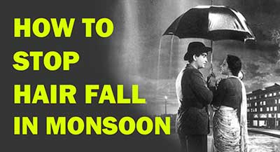 How to stop HAIR FALL in monsoon